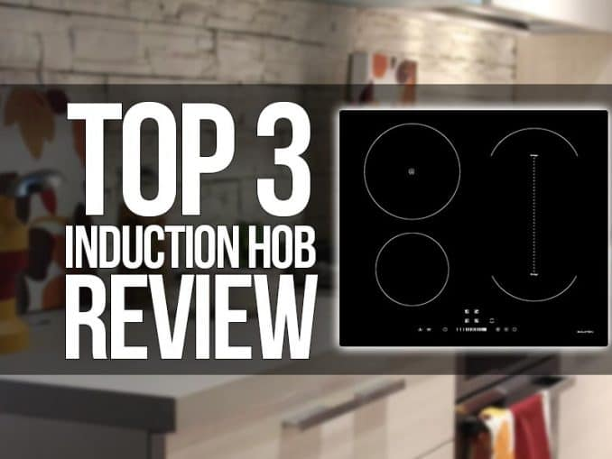 Top 3 Induction Hobs Review